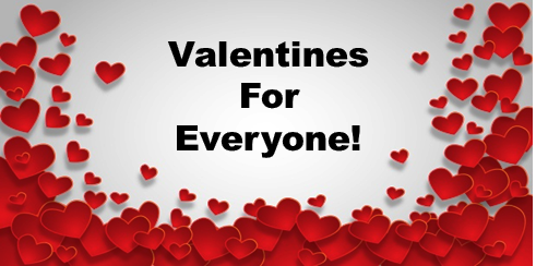 Valentines For Everyone!
